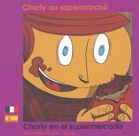 Charlie au supermarché : Charly en el supermercado