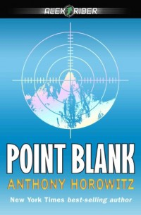 Point Blank (Alex Rider Adventures (Paperback)) Horowitz, Anthony ( Author ) Feb-16-2006 Paperback