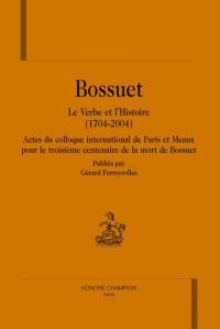 Bossuet, le Verbe et l'Histoire 1704-2004