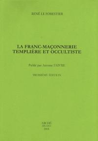 La Franc-Maçonnerie Templiere Templiere et Occultiste