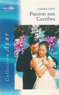 Passion aux Caraïbes : Collection : Harlequin azur n° HS