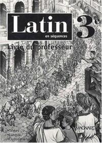 Latin en séquences 3ème : Livre du professeur