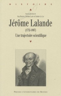 Jérôme Lalande (1732-1807) : Une trajectoire scientifique