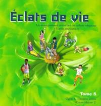 Eclats de Vie Tome 5 (Enfants de 10 Ans) - Livre de l'Enfant
