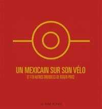 Un Mexicain sur son vélo: 120 Droodles de Roger Price