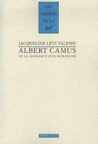 Albert Camus ou La naissance d'un romancier (1930-1942)