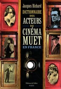 Dictionnaire des acteurs du cinéma muet