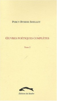 Oeuvres poétiques complètes, Tome 2 :