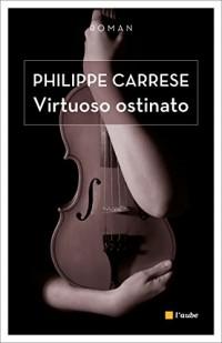 Virtuoso ostinato : Le virtuose obstiné