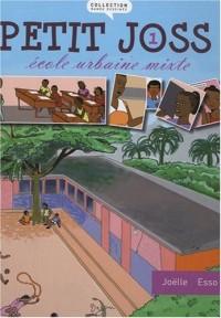 Petit Joss. Ecole urbaine mixte, tome 1