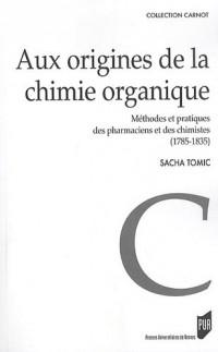 Aux origines de la chimie organique : Méthodes et pratiques de pharmaciens et des chimistes (1785-1835)