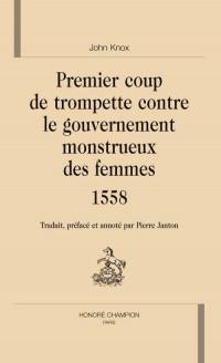 Premier coup de trompette contre le gouvernement monstrueux des femmes (1558)