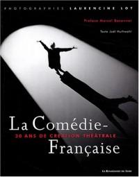 La Comédie française : 30 ans de création théâtrale