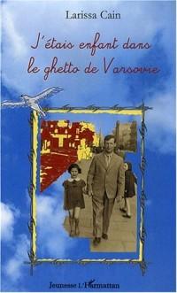 J'étais enfant dans le ghetto de Varsovie
