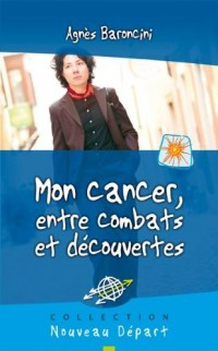 Mon cancer, entre combats et découvertes