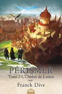 Pérismer, Tome 2 : L'ombre de Luisen