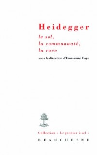 Heidegger, le Sol, la Communaute, la Race