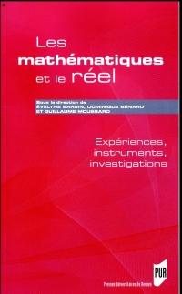 Les mathématiques et le réel: Expériences, instruments, investigations