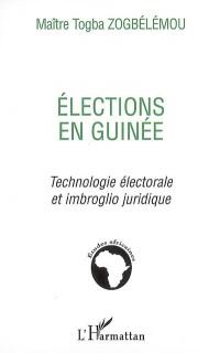 Elections en Guinée : Technologie électorale et imbroglio juridique