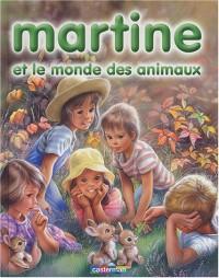 Martine et le monde des animaux : 8 récits