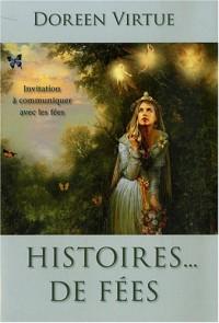 Histoires... de fées : Invitation à communiquer avec les fées