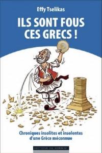 Ils sont fous ces grecs !