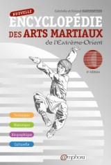 Nouvelle Encyclopédie des Arts Martiaux de l'Extrême-Orient 6 Edt - Technique