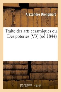 Traite des Arts Ceramiques  V3  ed 1844