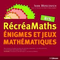 RécréaMaths bis : énigmes et jeux mathématiques