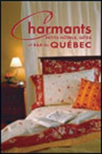 Charmants petits hôtels, gîtes et B&B du Québec