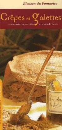 Crêpes et galettes trucs, astuces, recettes et tour de main