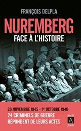 NUREMBERG FACE A L'HISTOIRE [Poche]