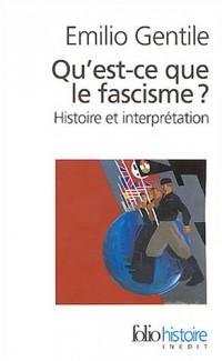 Qu'est-ce que le fascisme?: Histoire et interprétation