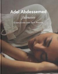 Adel Abdessemed - Jalousies : Complicités avec Jean Nouvel