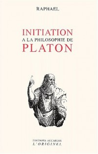 Initiation à la philosophie de Platon