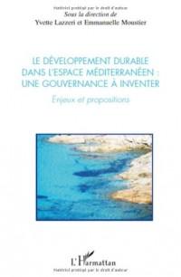 Le développement durable dans l'esapce Méditerranéen: une gouvernance à inventer : Enjeux et propositions