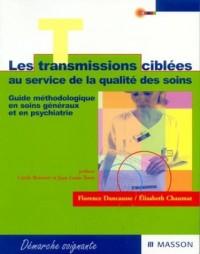 Les transmissions ciblées au service de la qualité des soins : Guide méthodologique en soins généraux et en psychiatrie
