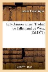 Le Robinson Suisse  ed 1871