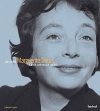 Marguerite Duras : La vie comme un roman