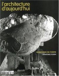 L'architecture d'aujourd'hui, N° 349 Novembre-Déce : Question de forme : Shapping Form