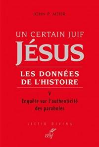 Un certain Juif Jésus, Tome 5 : Enquête sur l'authenticité des paraboles