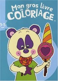 Mon gros livre de coloriage 3-5 ans : Tome 1