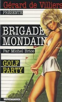 Brigade Mondaine 53 : Golf Party