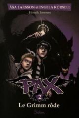 Pax, Tome 2 : Le grimm rode
