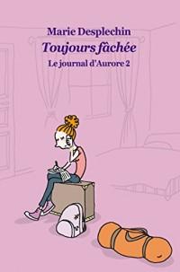 Le Journal d'Aurore Tome 2 : Toujours fâchée