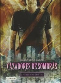 Ciudad de cristal: Cazadores de sombras 3