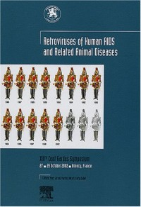 Retroviruses of Human AIDS and Related Animal Diseases : XIIIth Cent Gardes Symposium, 27-29 October 2002, Annecy, France