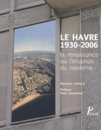 Le Havre 1930-2006 : la renaissance ou l'irruption du moderne