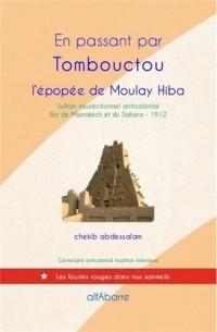 En passant par Tombouctou : L'épopée de Moulay Hiba
