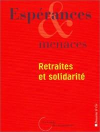 Espérances & menaces : Retraites et solidarité